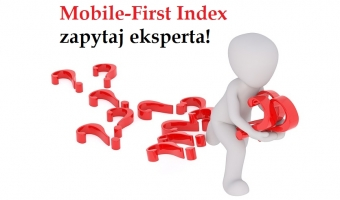 Mobile-First Index - zapytaj eksperta!