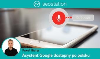 Asystent Google dostępny po polsku