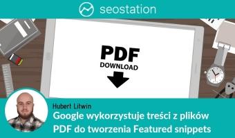 Google wykorzystuje treści z plików PDF do tworzenia Featured snippets