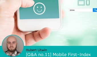 [Q&A no.11] Mobile First-Index / Hubert Litwin