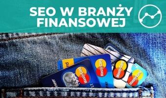 Pozycjonowanie w branży finansowej - banki kredyty pożyczki